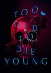 Poster pequeño de Too Old to Die Young