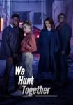 Poster pequeño de We Hunt Together