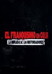 Poster de El franquismo en color: La mirada de los historiadores
