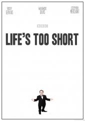 Poster de La vida es muy corta (Life's Too Short)