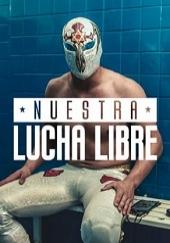 Poster de Nuestra Lucha Libre