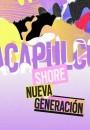 Acapulco Shore: Nueva Generacion