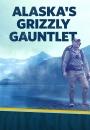 Alaskas Grizzly Gauntlet